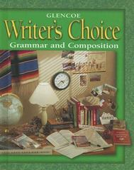 Writer's  Choice: Grammar and Composition, Grade 8, Student Edition 1st edition 9780078226557 0078226554
