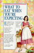What to Eat When You're Expecting 0 9780894800153 0894800159