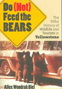 Do (Not) Feed the Bears 1st Edition 9780700614585 0700614583