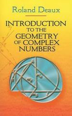 Introduction to the Geometry of Complex Numbers 0 9780486466293 0486466299