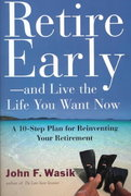 Retire Early--And Live the Life You Want Now 1st edition 9780805063486 080506348X