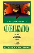 A Manager's Guide to Globalization 0 9781556239045 1556239041