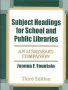Subject Headings for School and Public Libraries 3rd edition 9781563088537 1563088533
