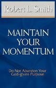 Maintain Your Momentum 0 9781932503722 1932503722