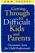 Getting Through to Difficult Kids and Parents 1st Edition 9781593850937 159385093X