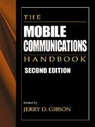 The Mobile Communications Handbook, Second Edition 2nd edition 9781439874998 1439874999