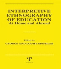 Interpretive Ethnography of Education at Home and Abroad 1st edition 9780898599558 0898599555