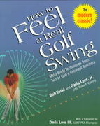 How to Feel a Real Golf Swing 0 9780812930283 0812930282