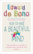 How to Have a Beautiful Mind 1st Edition 9780091894603 0091894603