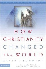 How Christianity Changed the World 1st Edition 9780310264491 0310264499