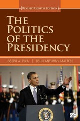 The Politics of the Presidency 9th Edition 9781483375625 1483375625