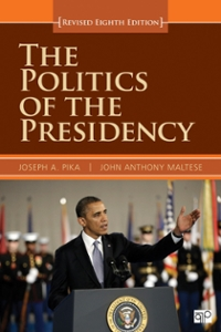 The Politics of the Presidency, Revised Edition 8th Edition 9781452239941 1452239940