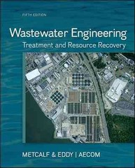 Wastewater Engineering: Treatment and Resource Recovery 5th Edition 9780073401188 0073401188
