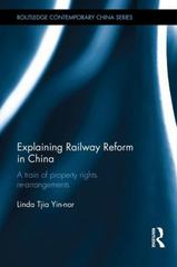 Explaining Railway Reform in China 1st Edition 9780415633055 0415633052