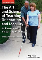 The Art and Science of Teaching Orientation and Mobility to Persons with Visual Impairments 2nd Edition 9780891284741 0891284745