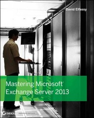 Mastering Microsoft Exchange Server 2013 1st Edition 9781118556832 1118556836
