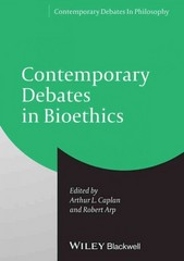 Contemporary Debates in Bioethics 1st Edition 9781118328484 1118328485