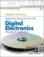 Experiments Manual to accompany Digital Electronics: Principles and Applications 8th Edition 9780077520809 0077520807