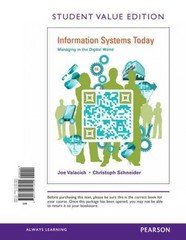 Information Systems Today: Managing in the Digital World, Student Value Edition 6th Edition 9780132971690 0132971690