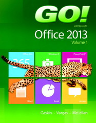 GO! with Office 2013 Volume 1 1st Edition 9780133142662 0133142663