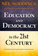Education and Democracy in the 21st Century 1st Edition 9780807753965 0807753963