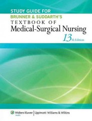Study Guide for Brunner & Suddarth's Textbook of Medical-Surgical Nursing 13th Edition 9781451146684 145114668X