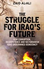 The Struggle for Iraq's Future 1st Edition 9780300187267 0300187262