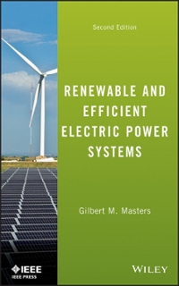 Renewable and Efficient Electric Power Systems 2nd Edition 9781118633502 1118633504