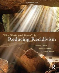 What Works (and Doesn't) in Reducing Recidivism 1st Edition 9781455731213 1455731218