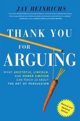Thank You For Arguing, Revised and Updated Edition 1st Edition 9780385347754 0385347758