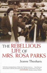 The Rebellious Life of Mrs. Rosa Parks 1st Edition 9780807033326 0807033324