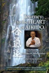 Journey to the Heart of Aikido 1st Edition 9781583946596 1583946594