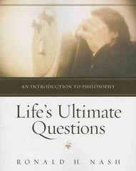 Life's Ultimate Questions 1st Edition 9780310514923 0310514924