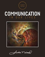 Communication in Our Lives 7th Edition 9781285969732 1285969731