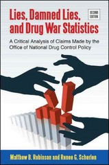Lies, Damned Lies, and Drug War Statistics 2nd Edition 9781438448381 1438448384