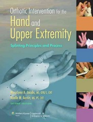 Orthotic Intervention for the Hand and Upper Extremity 2nd Edition 9781451145304 1451145306