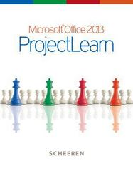 Microsoft Office 2013: ProjectLearn 1st Edition 9780073519401 0073519405