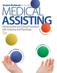 Student Workbook for use with Medical Assisting: Administrative and Clinical Procedures with Anatomy and Physiology 5th Edition 9780077525880 0077525884