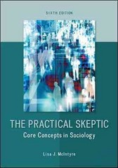 The Practical Skeptic 6th Edition 9780078026874 0078026873