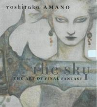 The Sky: The Art of Final Fantasy Slipcased Edition 1st Edition 9781616551605 1616551607
