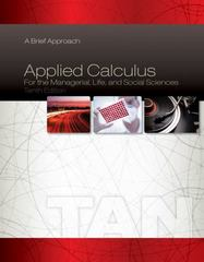 Applied Calculus for the Managerial, Life, and Social Sciences 10th Edition 9781285464640 1285464648