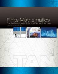 Finite Mathematics for the Managerial, Life, and Social Sciences 11th Edition 9781285464657 1285464656