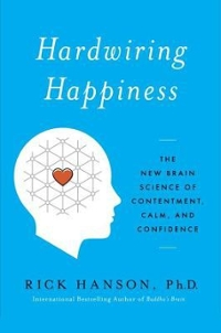 Hardwiring Happiness 1st Edition 9780385347310 0385347316