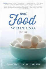 Best Food Writing 2013 1st Edition 9780738217161 0738217166