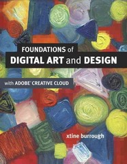 Foundations of Digital Art and Design with the Adobe Creative Cloud 1st Edition 9780321906373 0321906373
