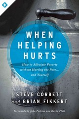 When Helping Hurts 1st Edition 9780802409980 0802409989