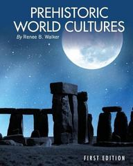 Prehistoric World Cultures (First Edition) 1st Edition 9781621319481 1621319482