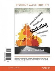Integrated Advertising, Promotion, and Marketing Communications, Student Value Edition 6th Edition 9780133126259 0133126250