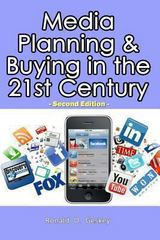 Media Planning and Buying in the 21st Century 2nd Edition 9781481938723 148193872X