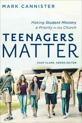 Teenagers Matter 1st Edition 9780801048524 0801048524